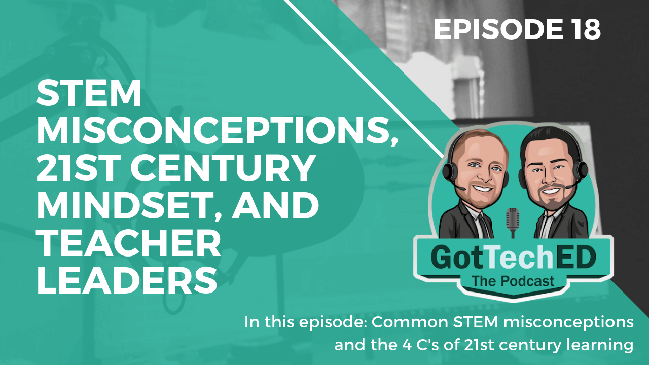 GotTechED Epi 18 STEM Misconceptions