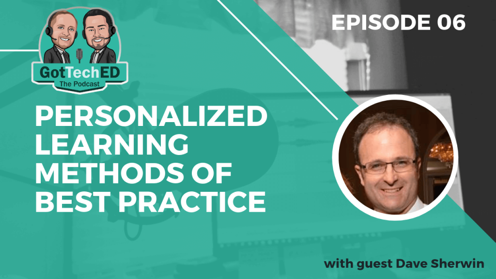 GotTechED Epi 6 Personalized Learning Practices