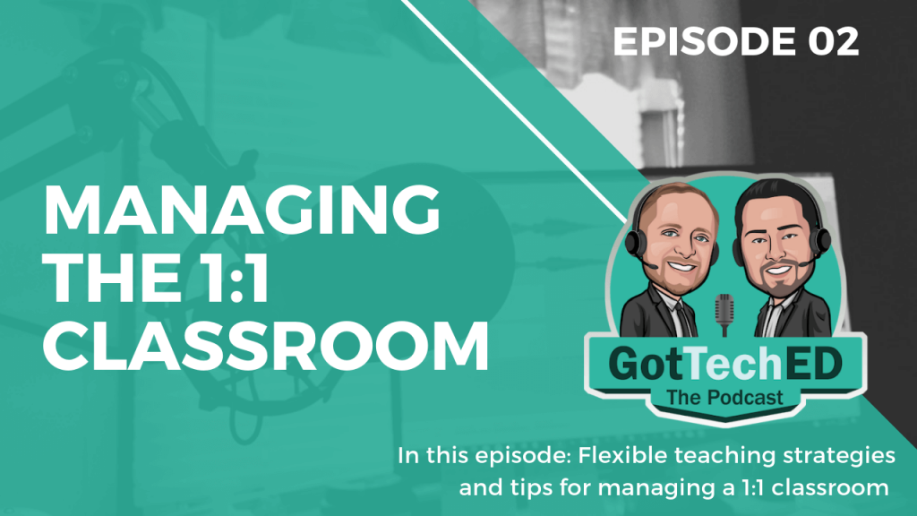 GotTechED Epi 2 Managing the 1:1 Classroom