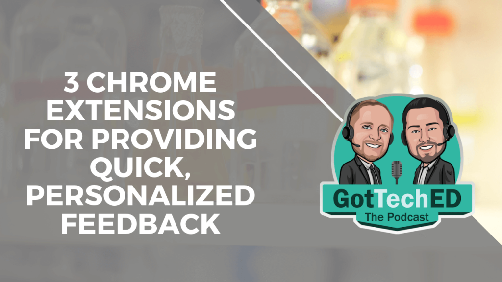 3 Chrome extensions for providing quick personalized feedback