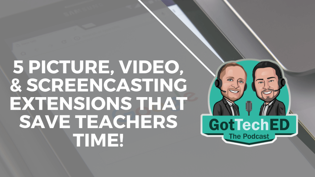 5 Picture-Video-Screencasting extensions that save teachers time