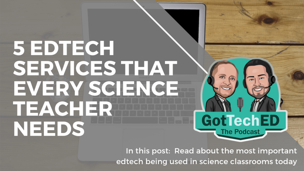 5 edtech services that every science teacher needs