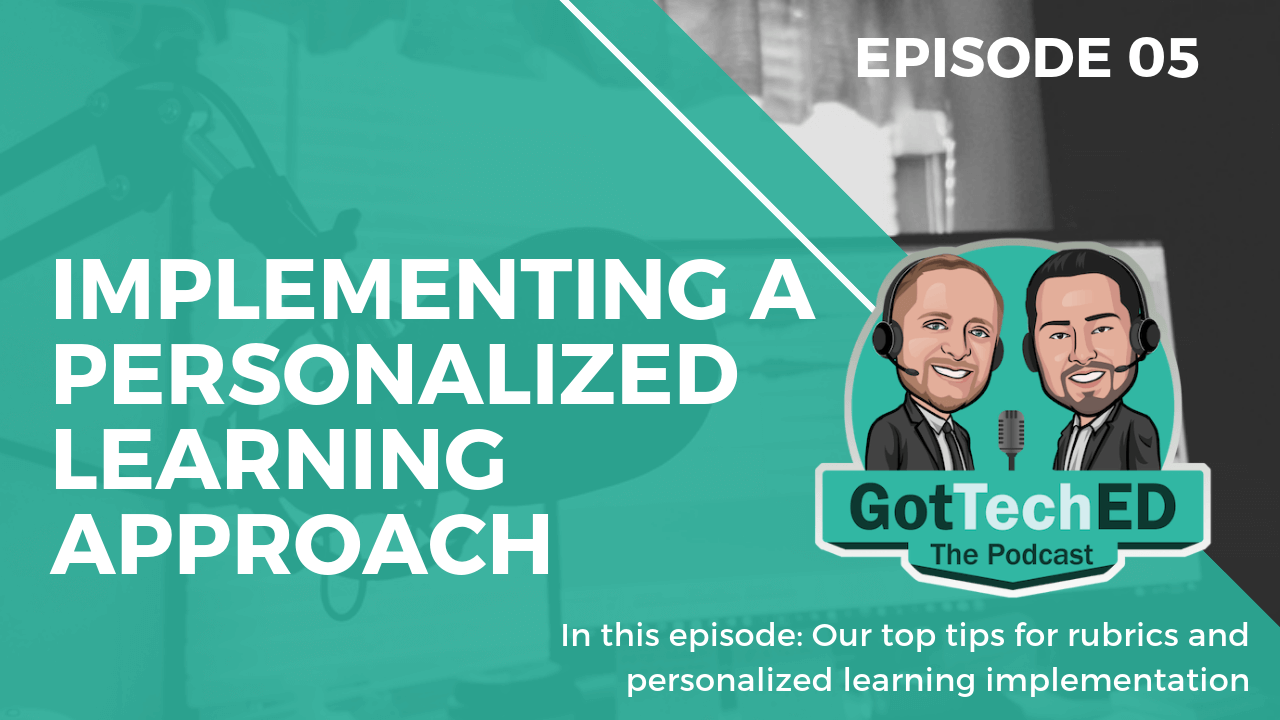 GotTechED Epi 5 Personalized Learning