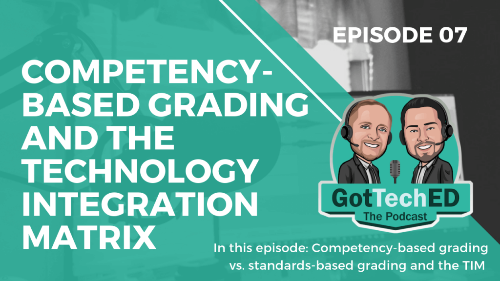 GotTechED Epi 7 Competency-Based Grading