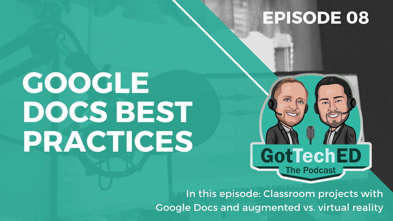 GotTechED Epi 8 Google Docs
