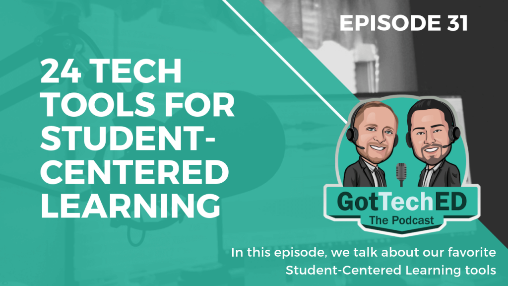 Epi 31 24 Edtech Tools for Student-Centered Learning