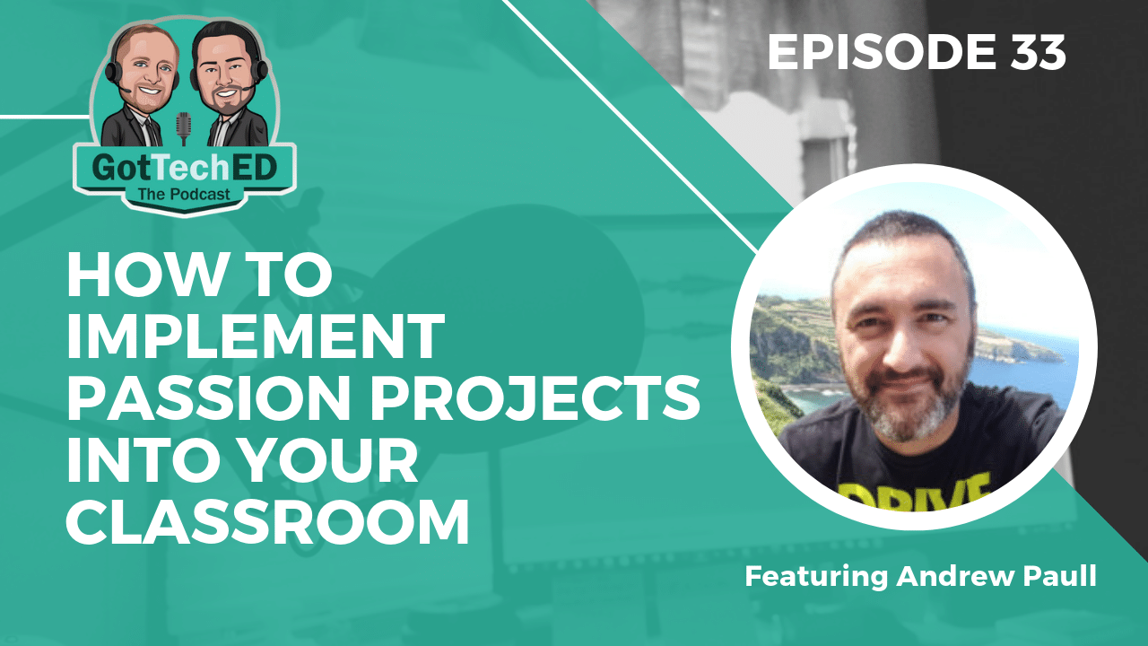 Epi 33 HOW TO IMPLEMENT PASSION PROJECTS INTO YOUR CLASSROOM