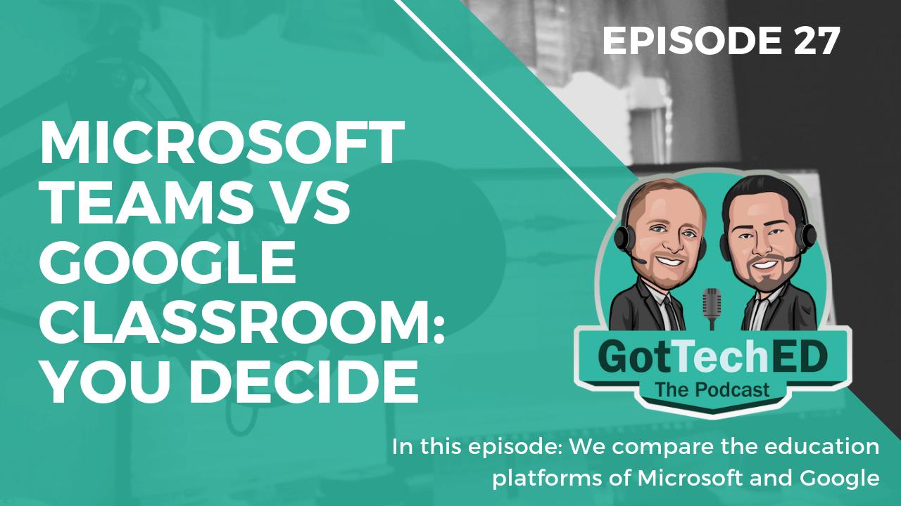 GotTechED Epi 27 Microsoft vs Google