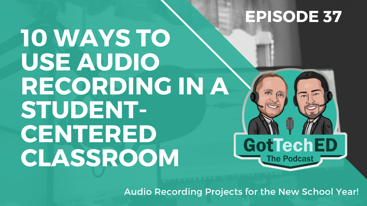 10 Ways to Use Audio Recording in a Student-Centered Classroom