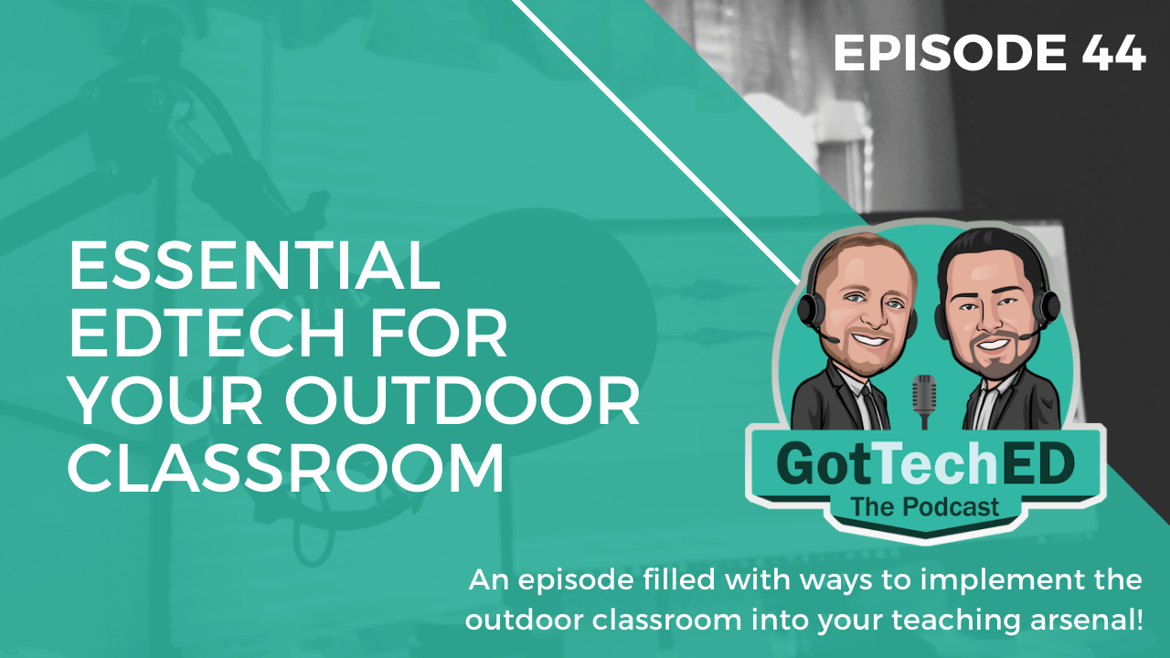 Essential EdTech for Your Outdoor Classroom