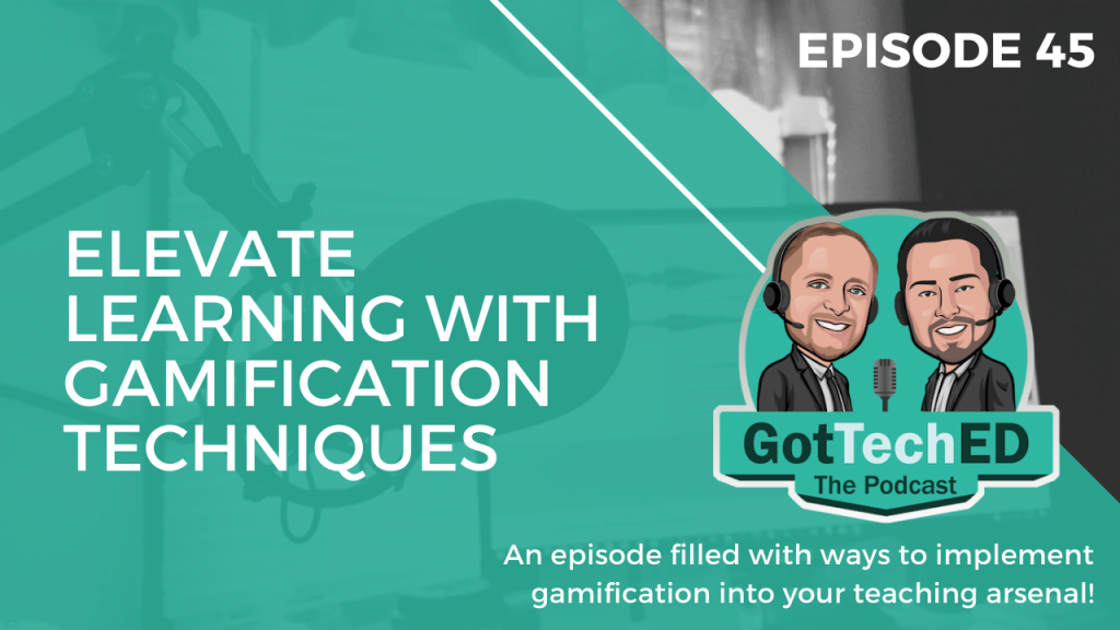 Epi 45 Elevate Learning with Gamification Techniques