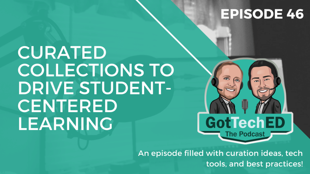 GotTechED Episode 46 Curation