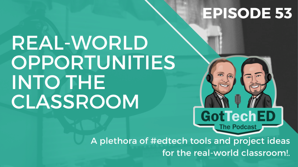 Epi 53 Real-World Opportunities into the classroom