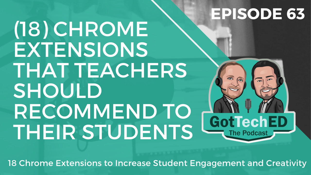 Episode 63 Student Chrome Extensions