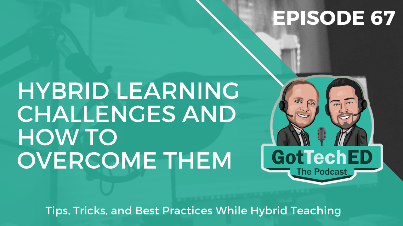 Hybrid Learning Challenges and How to Overcome Them