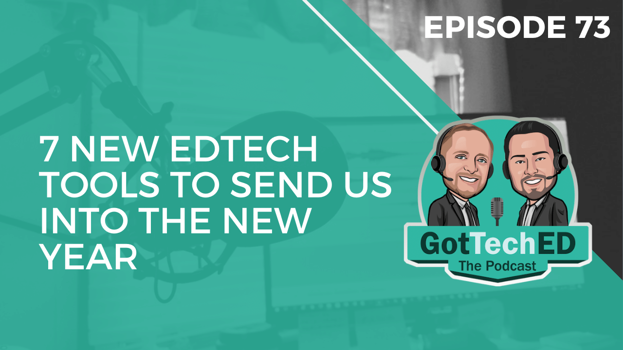 7 New EdTech Tools to Send Us into the New Year