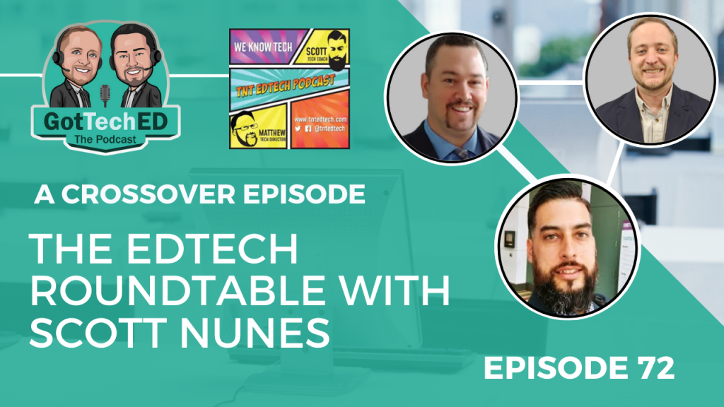 The Edtech Roundtable Crossover Episode Scott Nunes