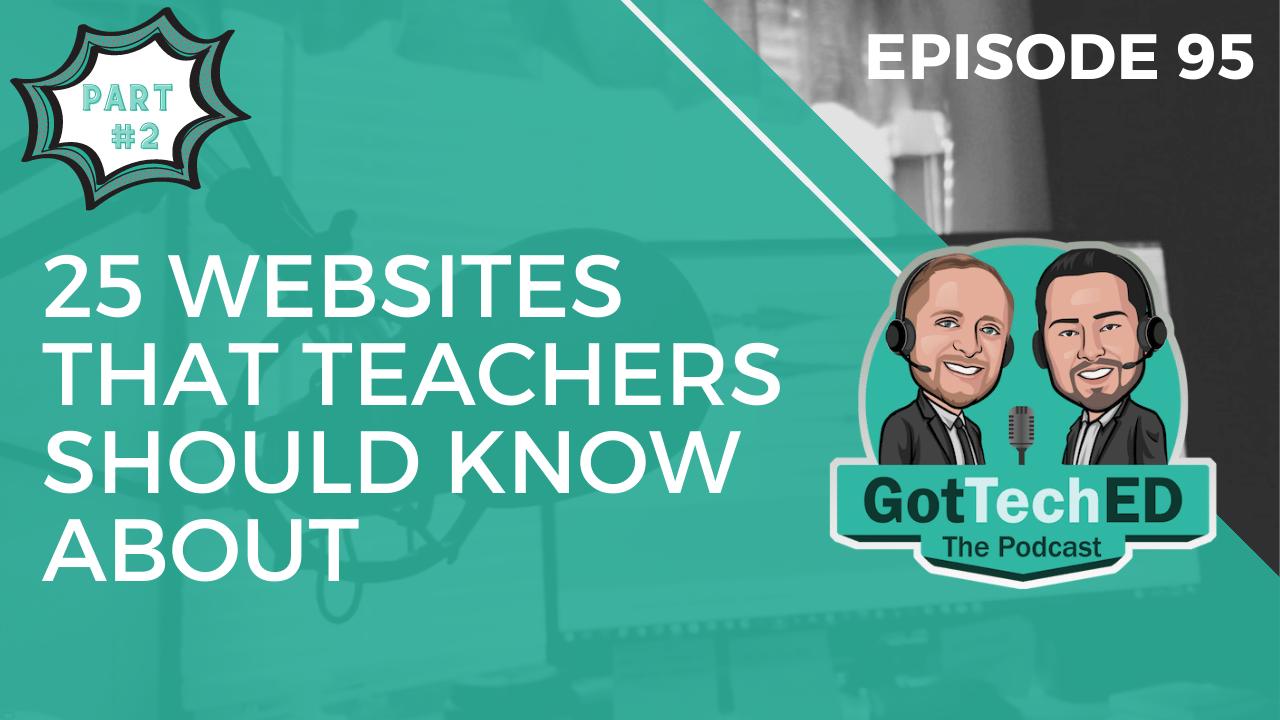 Episode #95: 12 Websites that Teachers Should Know About Part 2